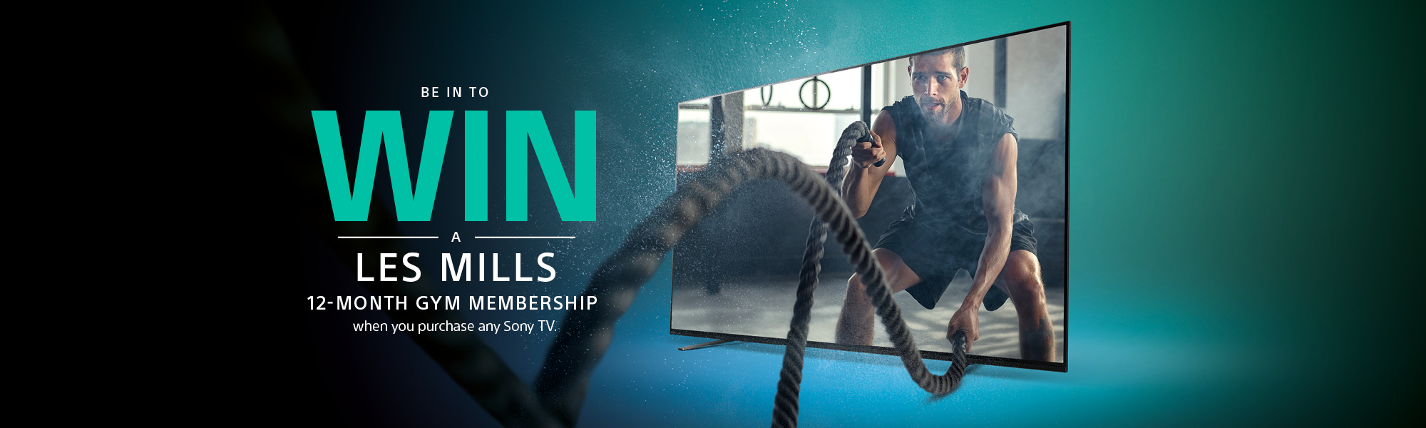 Banner   Be in to win a Les Mills 12-month Gym Membership when you purchase any Sony TV